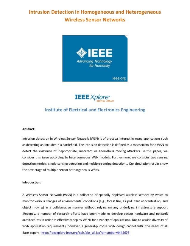 Base paper: - http://ieeexplore.ieee.org/xpls/abs_all.jsp?arnumber=4445676 Intrusion Detection in Homogeneous and Heteroge...