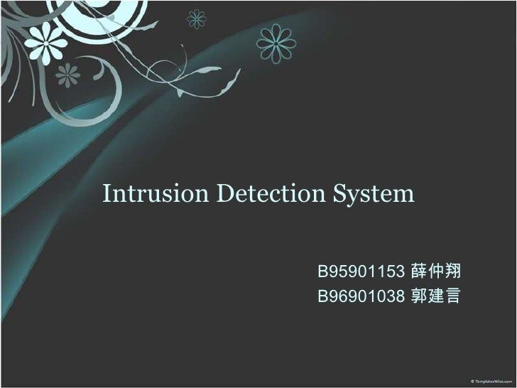 Intrusion Detection System<br />B95901153 薛仲翔<br />B96901038 郭建言<br />