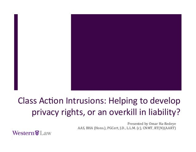 Class	   Ac(on	   Intrusions:	   Helping	   to	   develop	    privacy	   rights,	   or	   an	   overkill	   in	   liabilit...