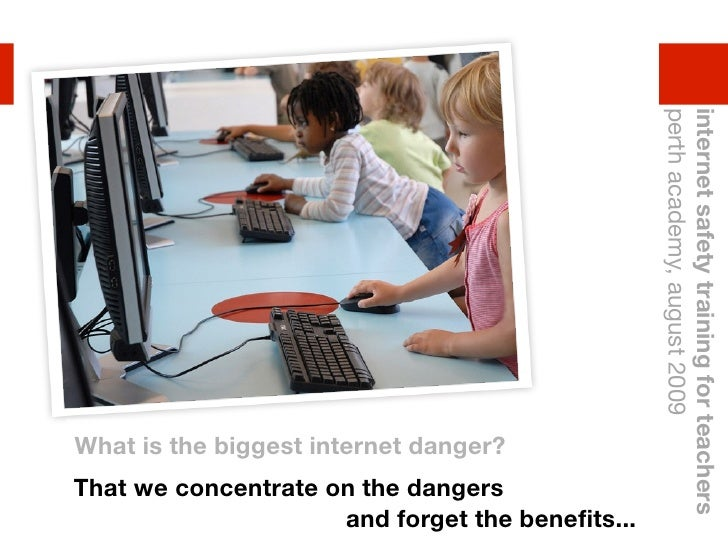 perth academy, august 2009                                                  internet safety training for teachers What is ...