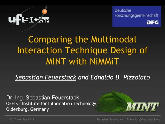Comparing the Multimodal Interaction Technique Design of MINT with NiMMiT Sebastian Feuerstack and Ednaldo B. Pizzolato Dr...