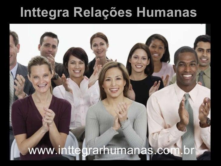 Inttegra Relações Humanas www.inttegrarhumanas.com.br