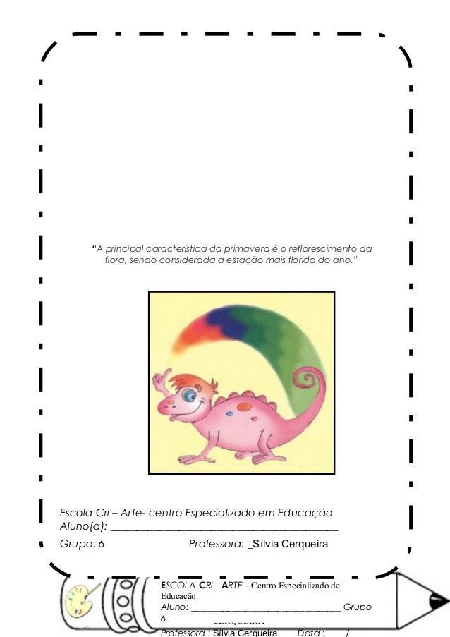 SÍLVIA CERQUEIRA 16/ 10/ 2012 ESCOLA CRI - ARTE – Centro Especializado de Educação Aluno: ________________________________...