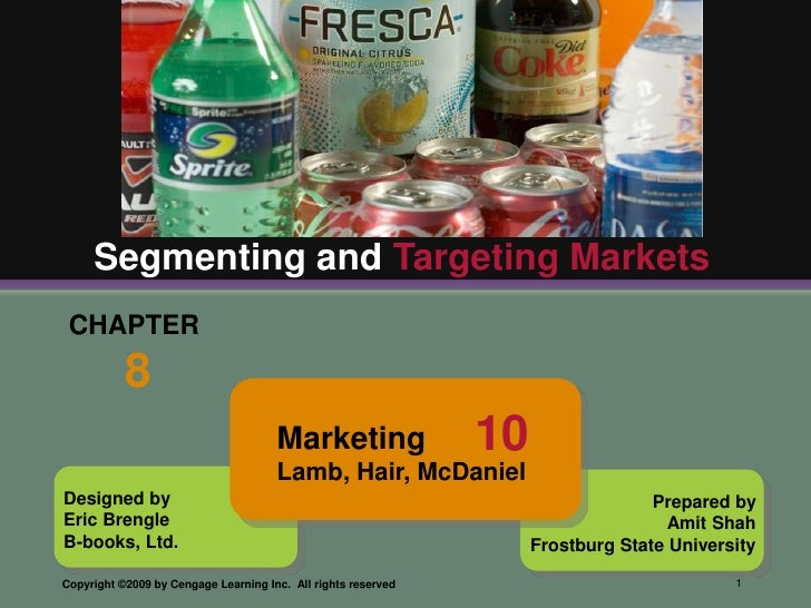 Segmenting and Targeting Markets  CHAPTER            8                                       Marketing                10  ...