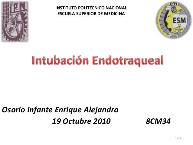 Osorio Infante Enrique Alejandro 19 Octubre 2010 8CM34 INSTITUTO POLITÉCNICO NACIONAL ESCUELA SUPERIOR DE MEDICINA 1/17