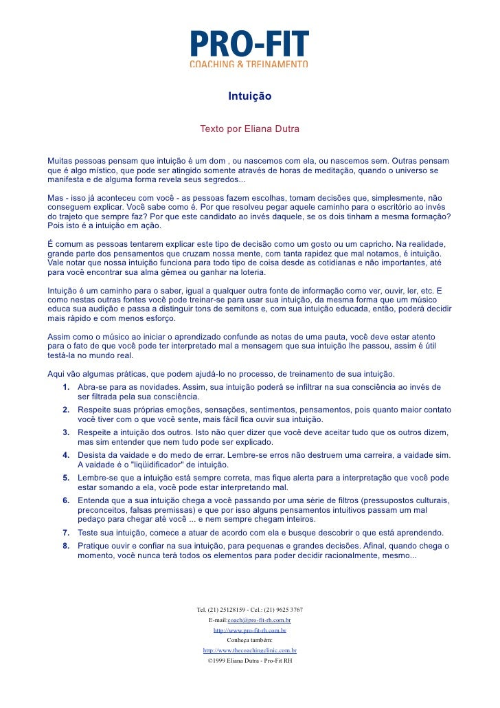 Intuição                                          Texto por Eliana Dutra   Muitas pessoas pensam que intuição é um dom , o...