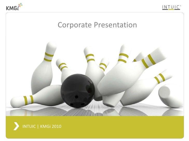 Corporate Presentation     INTUIC | KMGi 2010                                          |1