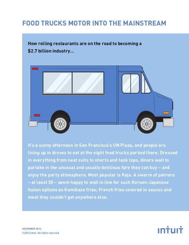 FOOD TRUCKS MOTOR INTO THE MAINSTREAM     How rolling restaurants are on the road to becoming a     $2.7 billion industry…...