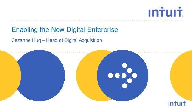 Enabling the New Digital Enterprise Cezanne Huq – Head of Digital Acquisition  people