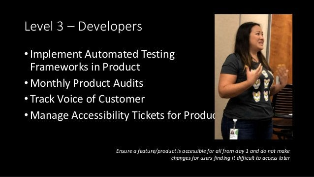 Level 3 – Developers • Implement Automated Testing Frameworks in Product • Monthly Product Audits • Track Voice of Custome...
