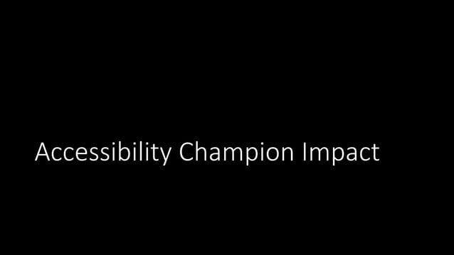 Accessibility Champion Impact