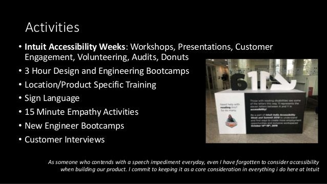 Activities • Intuit Accessibility Weeks: Workshops, Presentations, Customer Engagement, Volunteering, Audits, Donuts • 3 H...