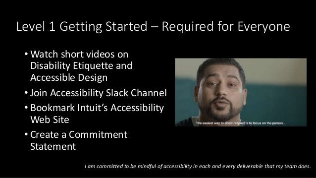 Level 1 Getting Started – Required for Everyone • Watch short videos on Disability Etiquette and Accessible Design • Join ...