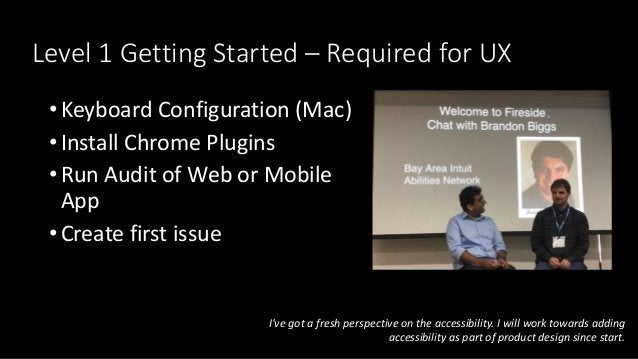Level 1 Getting Started – Required for UX • Keyboard Configuration (Mac) • Install Chrome Plugins • Run Audit of Web or Mo...