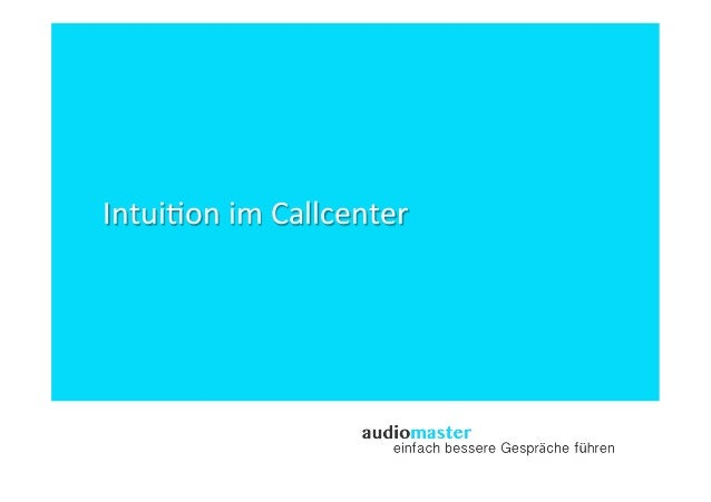 Intui&on	   im	   Callcenter