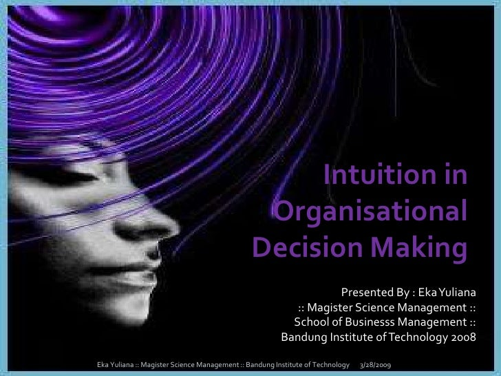 Intuition in                                                 Organisational                                               ...