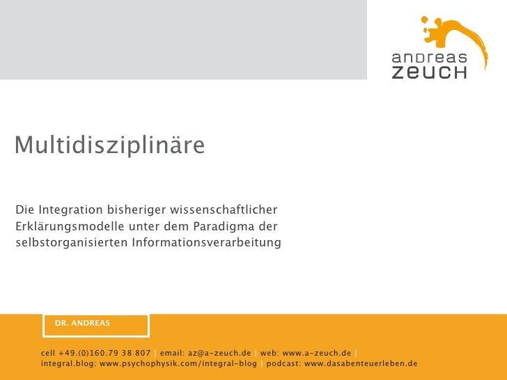 Multidisziplinäre  Die Integration bisheriger wissenschaftlicher Erklärungsmodelle unter dem Paradigma der selbstorganisie...