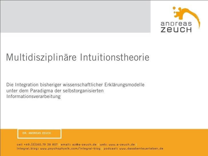 Multidisziplinäre Intuitionstheorie  Die Integration bisheriger wissenschaftlicher Erklärungsmodelle unter dem Paradigma d...