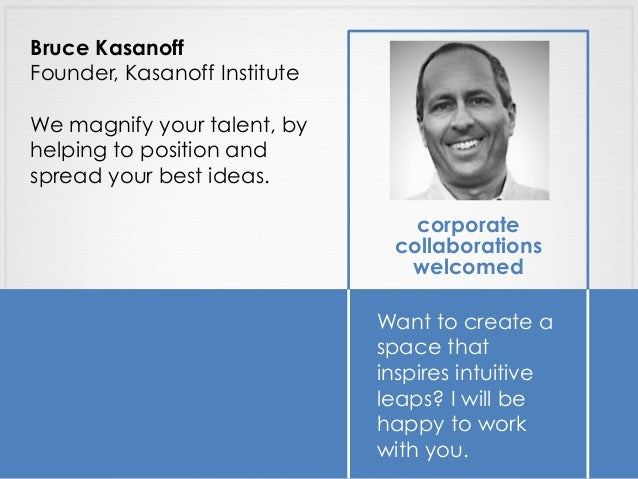 corporate collaborations welcomed Want to create a space that inspires intuitive leaps? I will be happy to work with you. ...