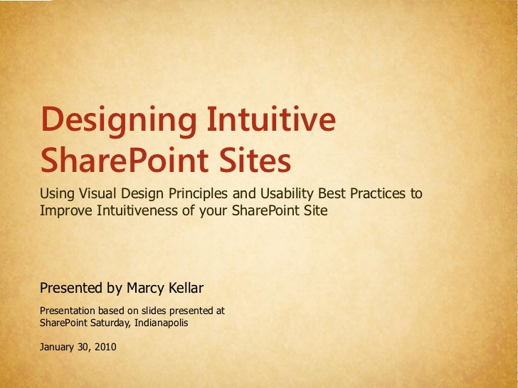 Designing Intuitive SharePoint Sites Using Visual Design Principles and Usability Best Practices to Improve Intuitiveness ...