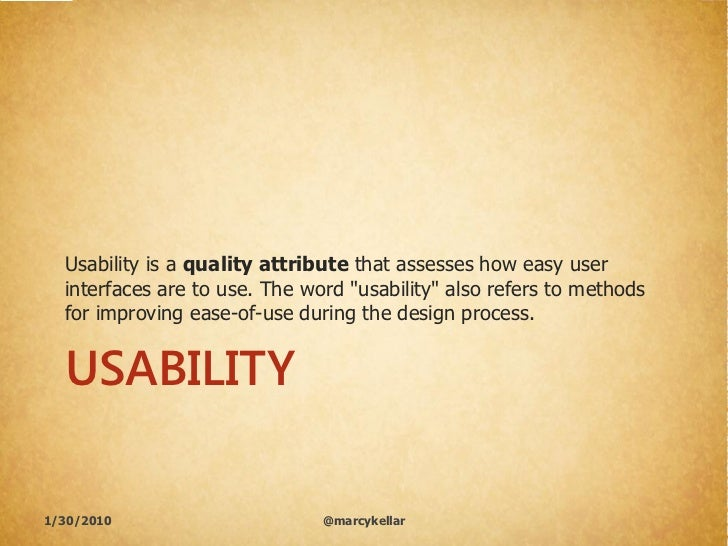 """Usability is a quality attribute that assesses how easy user   interfaces are to use. The word """"usability"""" also refers to ..."""
