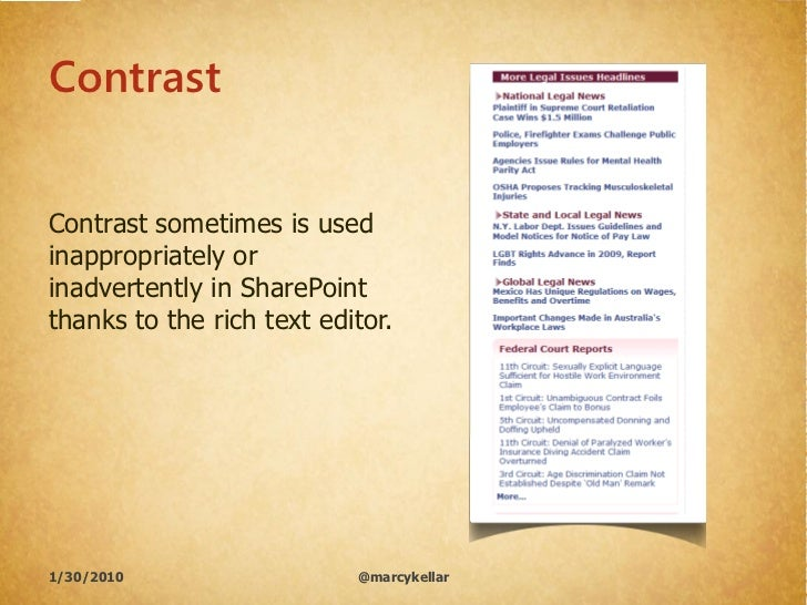 Contrast   Contrast sometimes is used inappropriately or inadvertently in SharePoint thanks to the rich text editor.     1...