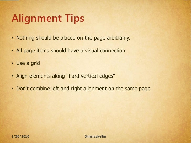 Alignment Tips • Nothing should be placed on the page arbitrarily.  • All page items should have a visual connection  • Us...