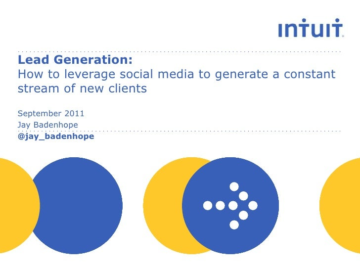Lead Generation: How to leverage social media to generate a constant stream of new clients<br />September 2011<br />Jay Ba...