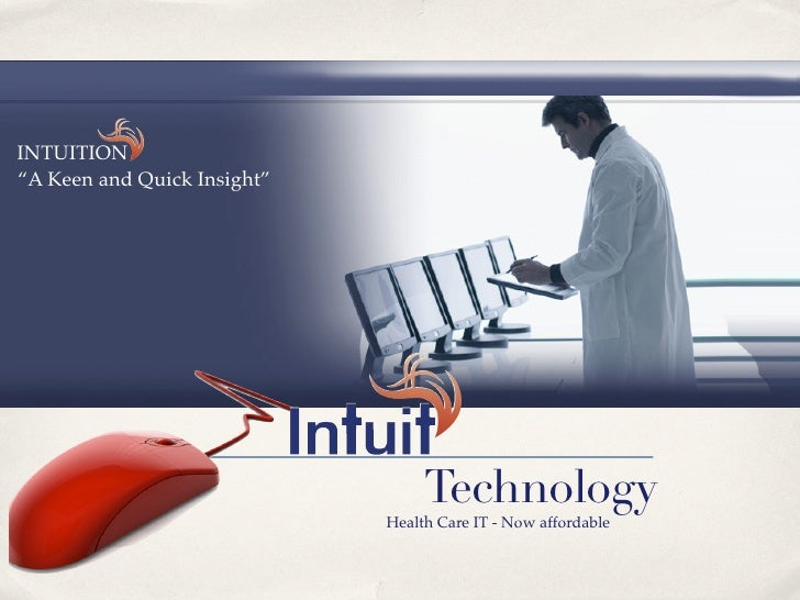 """INTUITION""""A Keen and Quick Insight""""                                  Technology                             Health Care IT..."""
