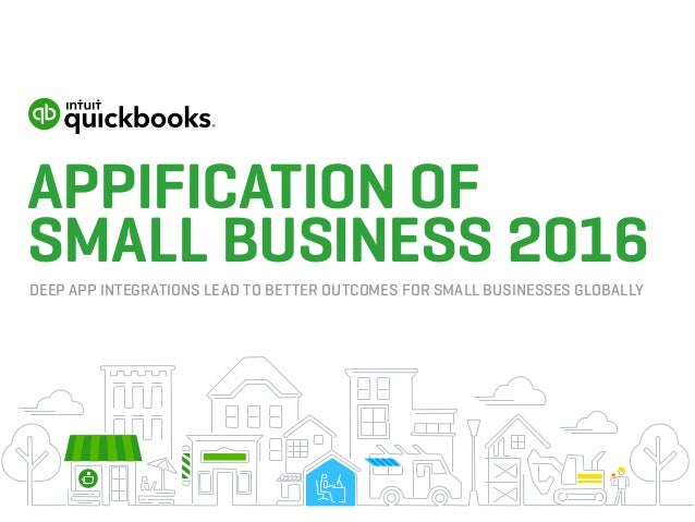 APPIFICATION OF SMALL BUSINESS 2016 DEEP APP INTEGRATIONS LEAD TO BETTER OUTCOMES FOR SMALL BUSINESSES GLOBALLY