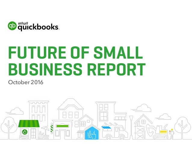 FUTURE OF SMALL BUSINESS REPORTOctober 2016