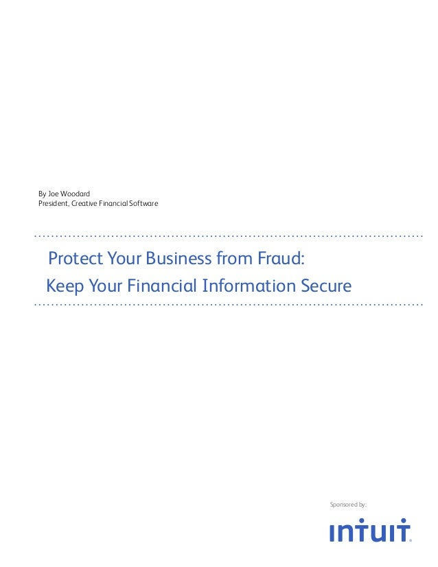 By Joe WoodardPresident, Creative Financial Software  Protect Your Business from Fraud:  Keep Your Financial Information S...