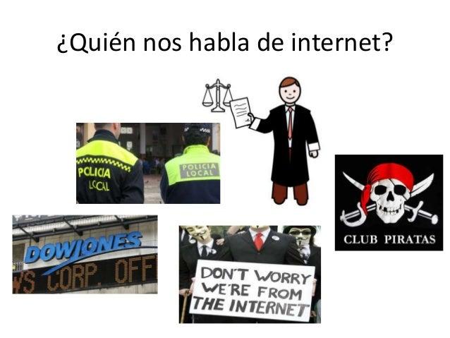 ¿Quién nos habla de internet?