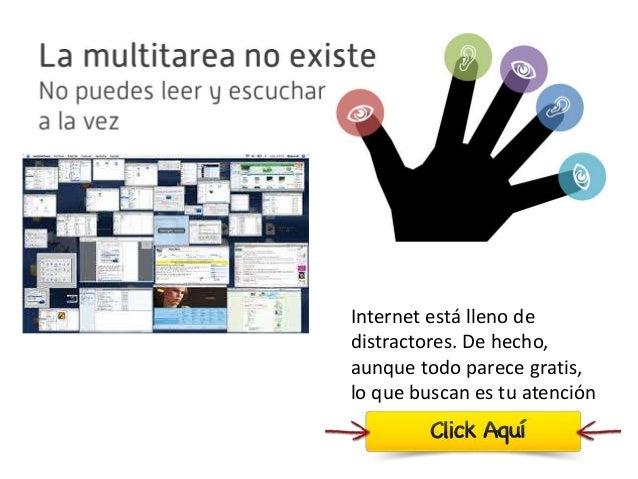 ... la información ... el tiempo ... las interrupciones Agregadores Marcadores sociales Etc. Técnica Pomodoro