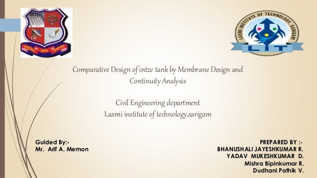 Comparative Design of intze tank by Membrane Design and Continuity Analysis Civil Engineering department Laxmi institute o...