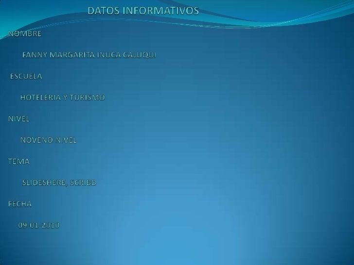 DATOS INFORMATIVOSNOMBRE       FANNY MARGARITA INUCA CALUQUI ESCUELAHOTELERIA Y TURISMONIVELNOVENO NIVELTEMA      ...