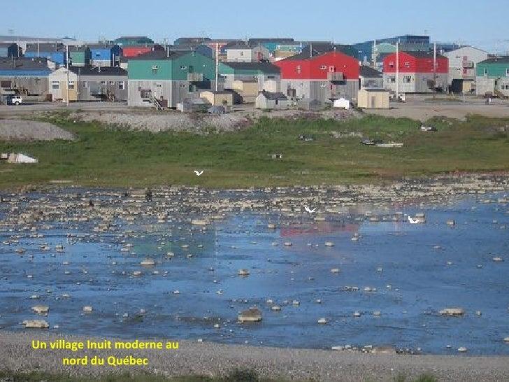 Un village Inuit moderne au nord du Québec