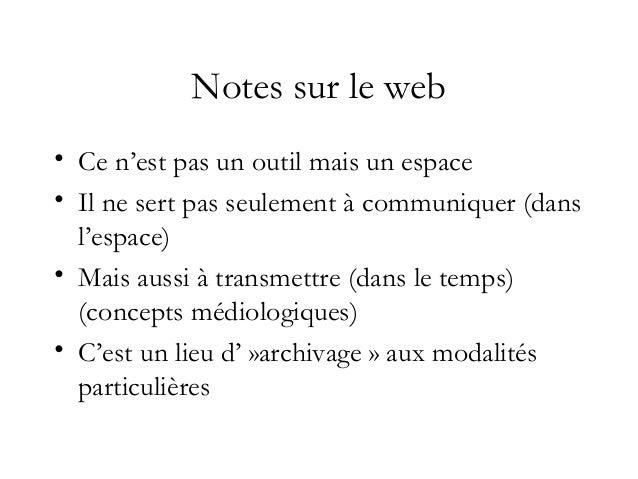 Caractéristiques du web.2 pertinentes pour notre démonstration • Supporte indifféremment écrit, image fixe, image animée, ...