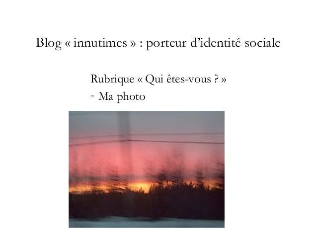 Blog «innutimes» : créateur d'une communauté d'intérêt • Naomi F * Sexe Féminin * Pays/territoire : Québec • «Mes blogs...