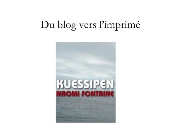 II. Le blog porte d'entrée vers l'imprimé- Affirmation de l'auteur Jean Sioui : «Biographie : Né le 4 mai 1948 à Wendake,...