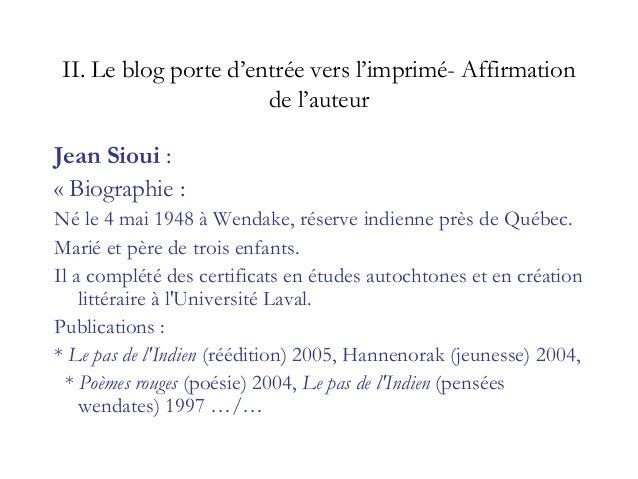 • «Jean Sioui Wendat du clan de l'Ours, je suis né à Wendake en 1948. La peau retient la lumière qui garde trace du passé...
