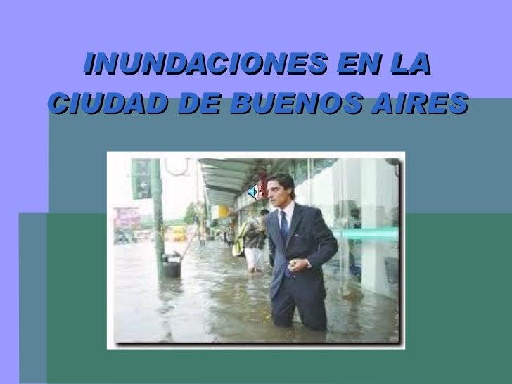 INUNDACIONES EN LA CIUDAD DE BUENOS AIRES