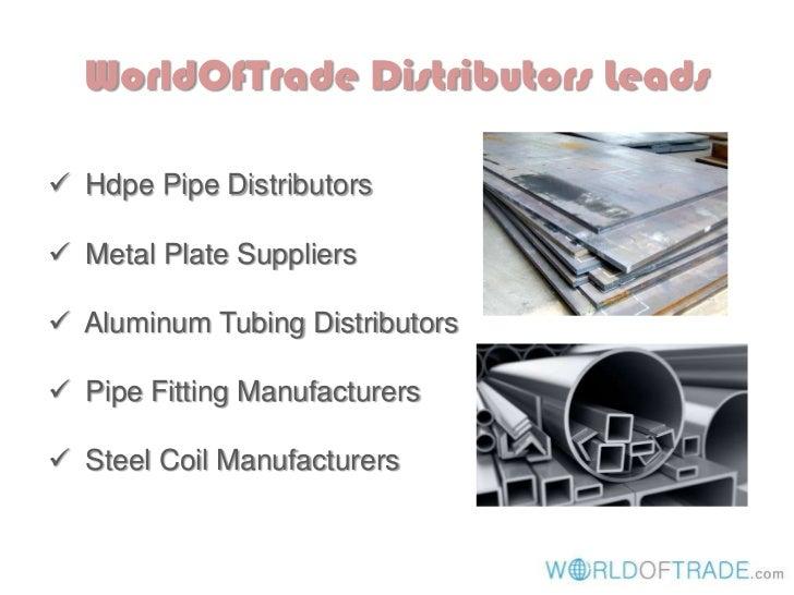 WorldOfTrade Distributors Leads Hdpe Pipe Distributors Metal Plate Suppliers Aluminum Tubing Distributors Pipe Fitting...