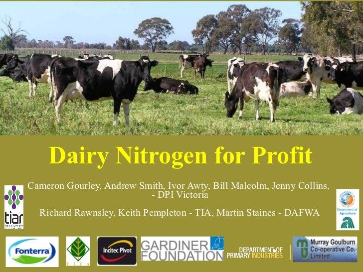 Dairy Nitrogen for ProfitCameron Gourley, Andrew Smith, Ivor Awty, Bill Malcolm, Jenny Collins,                          -...