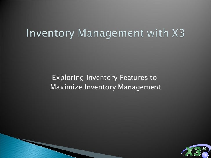 Exploring Inventory Features to  Maximize Inventory Management