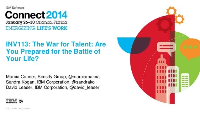 INV113: The War for Talent: Are You Prepared for the Battle of Your Life? Marcia Conner, Sensify Group, @marciamarcia Sand...
