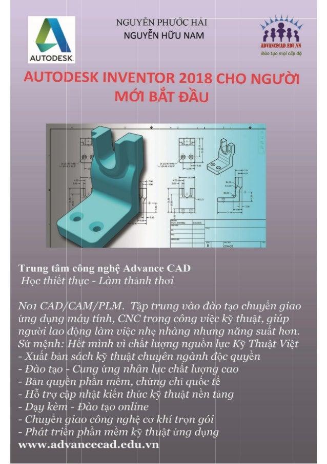 Giáo trình Autodesk Inventor 2018 cơ bản Nguyễn Phước Hải- Nguyễn Hữu Nam 1 www.cachdung.com – www.ungdungmaytinh.com Chươ...