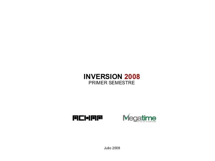 INVERSION  2008 PRIMER SEMESTRE Julio 2008