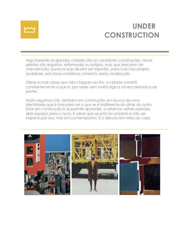 UNDER CONSTRUCTION Algo inerente as grandes cidades são as constantes construções. novos prédios são erguidos, reformados ...