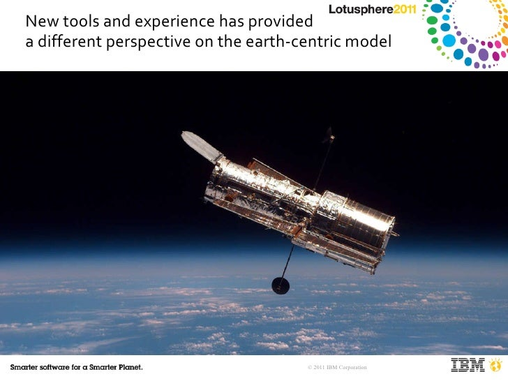New tools and experience has provided  a different perspective on the earth-centric model